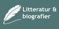 Litteratur og biografier