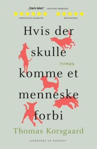 Thomas Korsgaard: Hvis der skulle komme et menneske forbi : roman